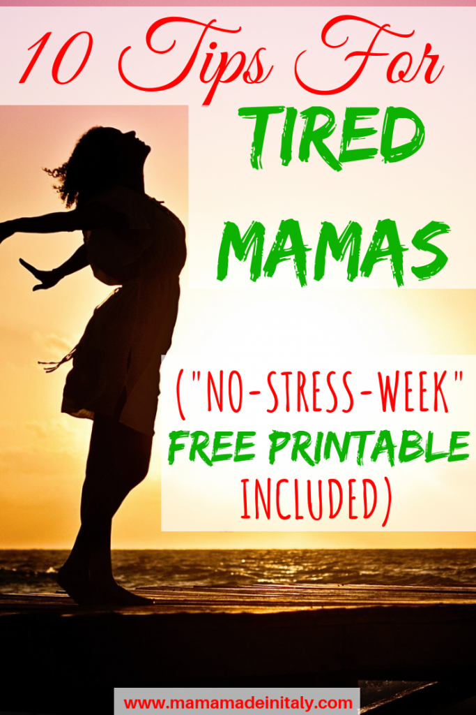 Is mom life slowly consuming you? I have 2 good news for you:1-it's absolutely normal. 2-These 10 tips for tired mamas will solve your problem