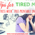 "10 tips for tired Mamas (""No-Stress Week"" free printable included)"