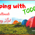 Camping with toddlers – Ultimate packing checklist