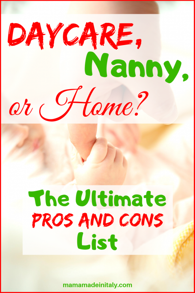 Daycare, nanny or home? The ultimate pros and cons list