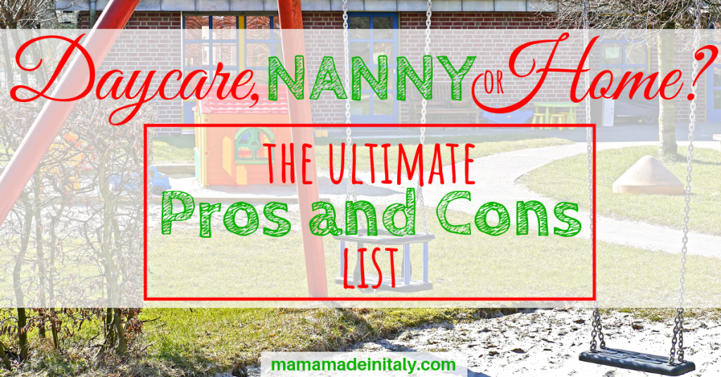 Daycare nanny or home - the ultimate pros and cons list
