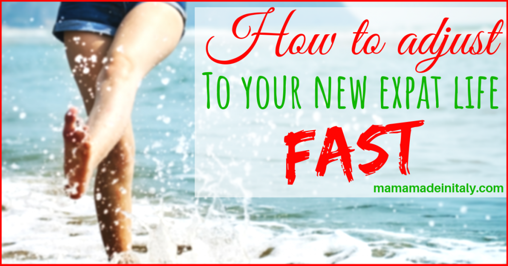 How to adjust to your new expat life fast