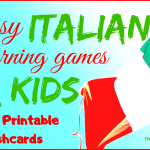 6 easy Italian learning games for kids with FREE printable flashcards