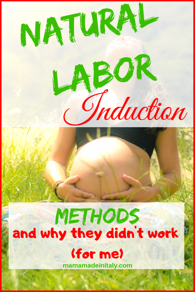 Natural labor induction - methods and why they didn't work with me