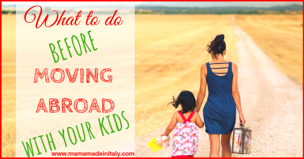 What to do before moving abroad with your kids