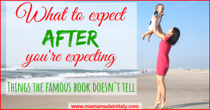 What to expect after you're expecting - thing the famous book doesn't tell