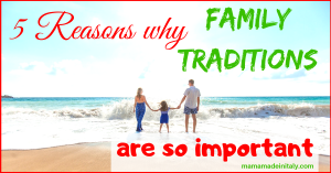 5 reasons why family traditions are so important