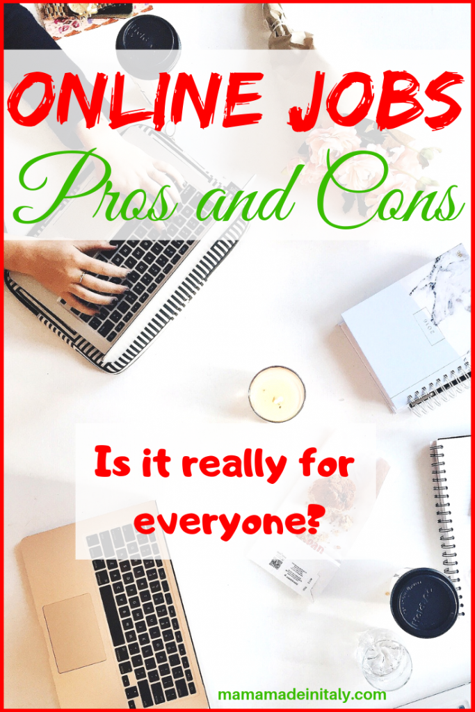 Online jobs- pros and cons. Is it really for everyone?