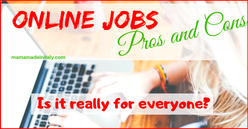 online jobs pros and cons- is it really for everyone?