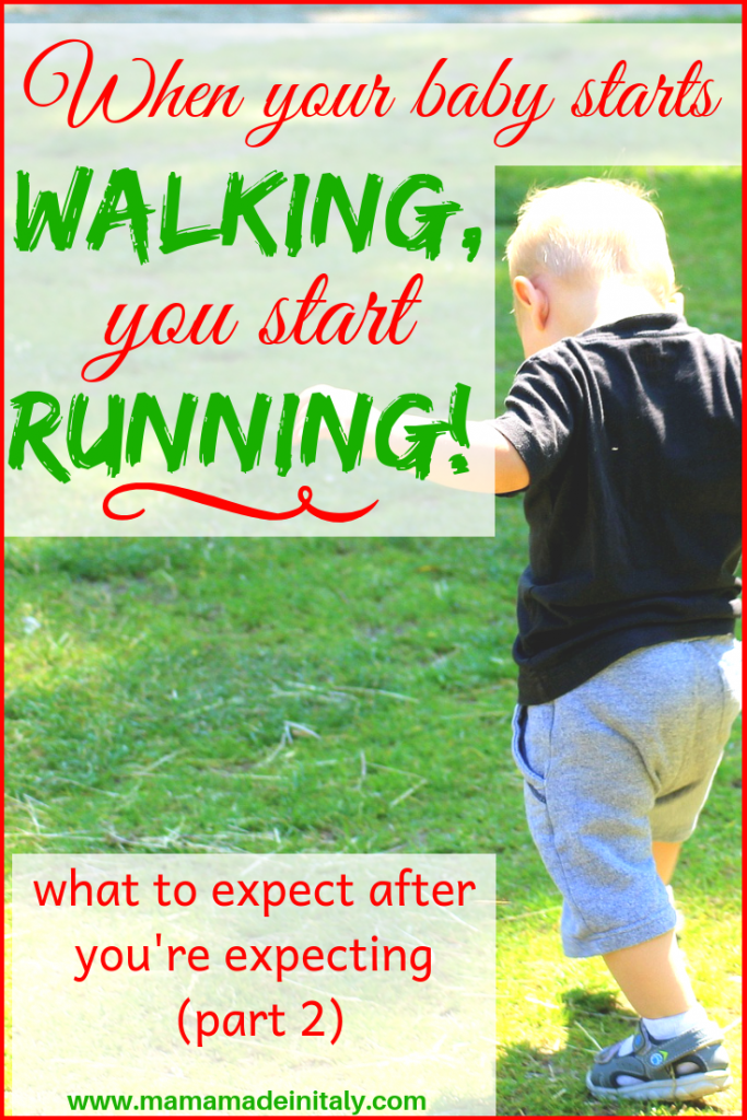 When your baby starts walking, you start running - what to expect after you're expecting part 2-