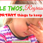 Terrible twos, regressions, etc – 3 important things to keep in mind